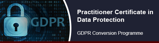 Practitioner Certificate in Data Protection - GDPR Conversion